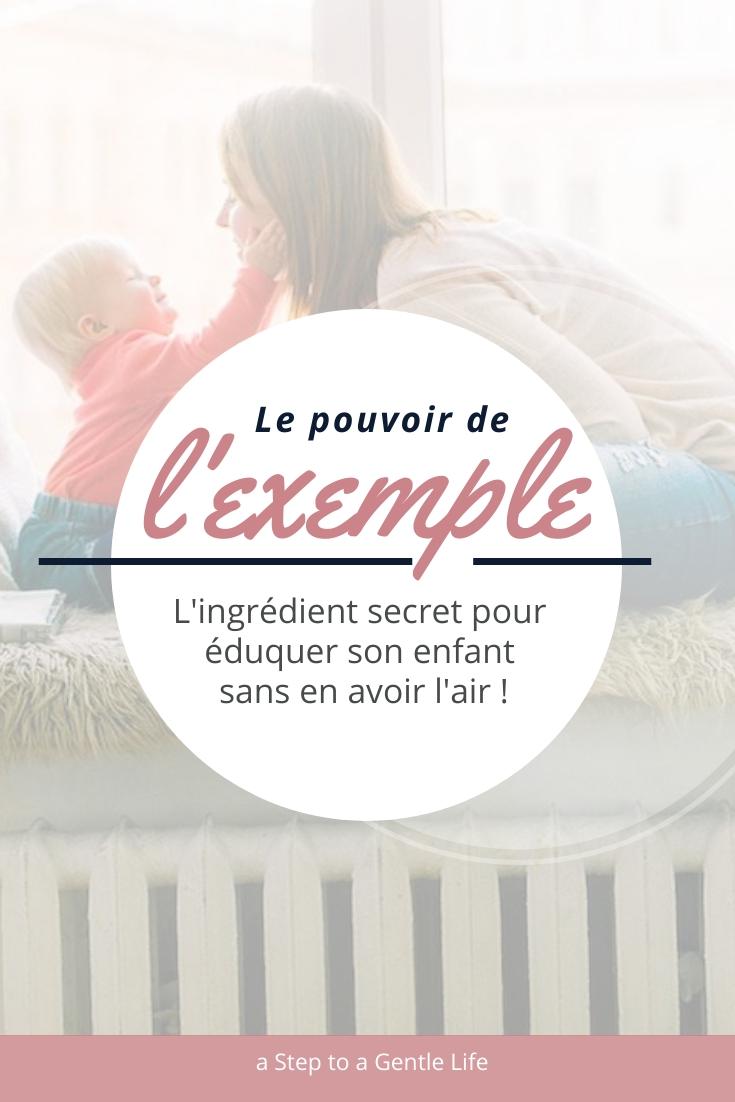 Le pouvoir de l'exemple, l'ingrédient secret pour éduquer son enfant sans en avoir l'air !