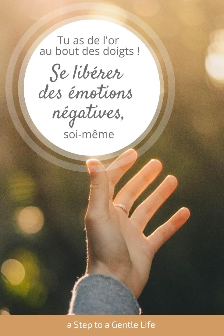 Tu as de l'or au bout des doigts ! Se libérer des émotions négatives, soi même.