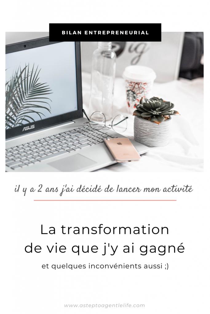 Bilan entrepreneurial : il y a 2 ans j'ai décidé de lancer mon activité. La transformation de vie que j'y ai gagné.